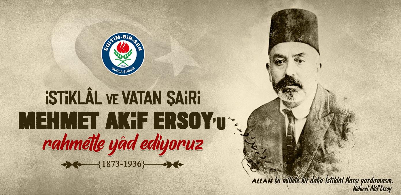 Mehmet Akif'i rahmetle ve minnetle yâd ediyoruz