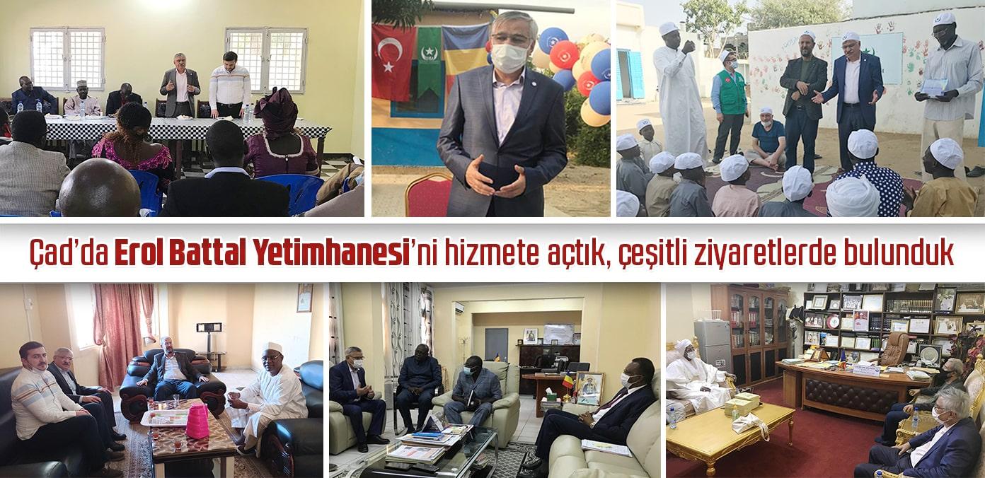 Çad'da Erol Battal Yetimhanesi'ni hizmete açtık, çeşitli ziyaretlerde bulunduk